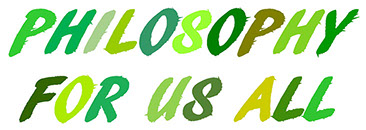 "Graphic containing ""PHILOSOPHY FOR US ALL"" in hand-brushed type lettering in various shades of green on white background."